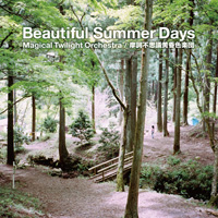 Beautiful Summer Days /  Magical Twilight Orchestra